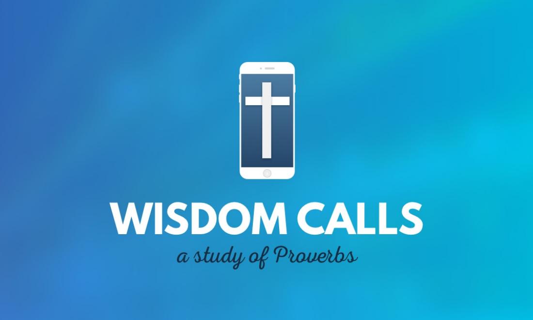 Wisdom Calls: A Study of Proverbs