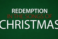 Redemption in the Songs of Christmas Sermon Series