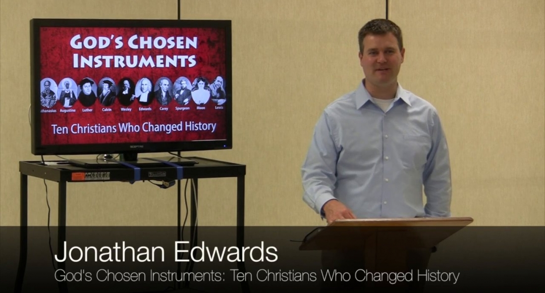 Ten Christians Who Changed History #6: Jonathan Edwards