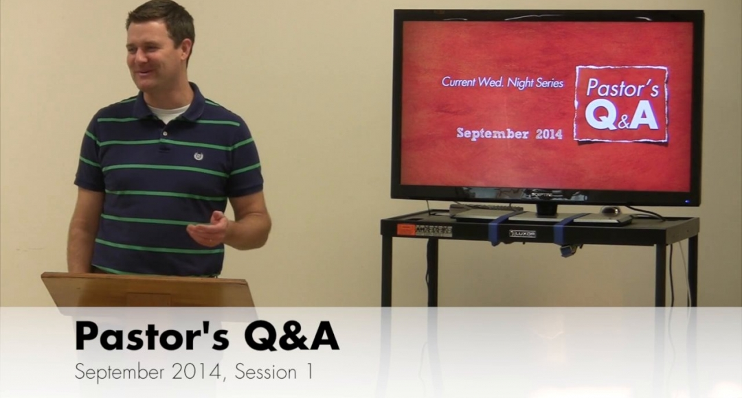 Pastor's Q&A - September 2014, Session 1