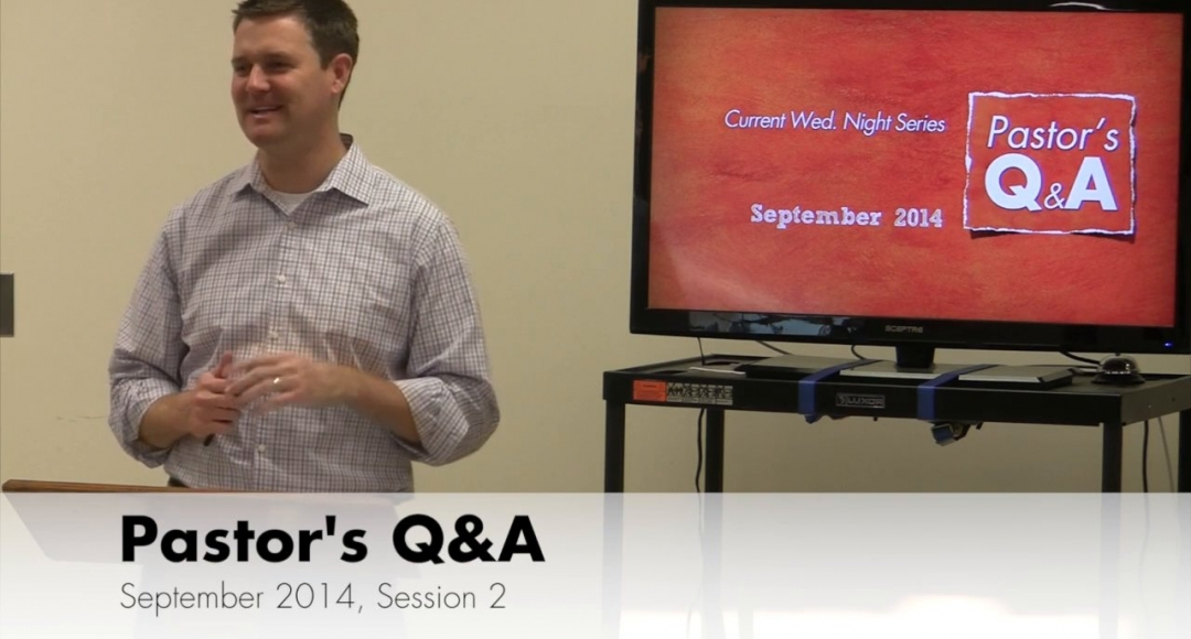 Pastor's Q&A - September 2014, Session 2