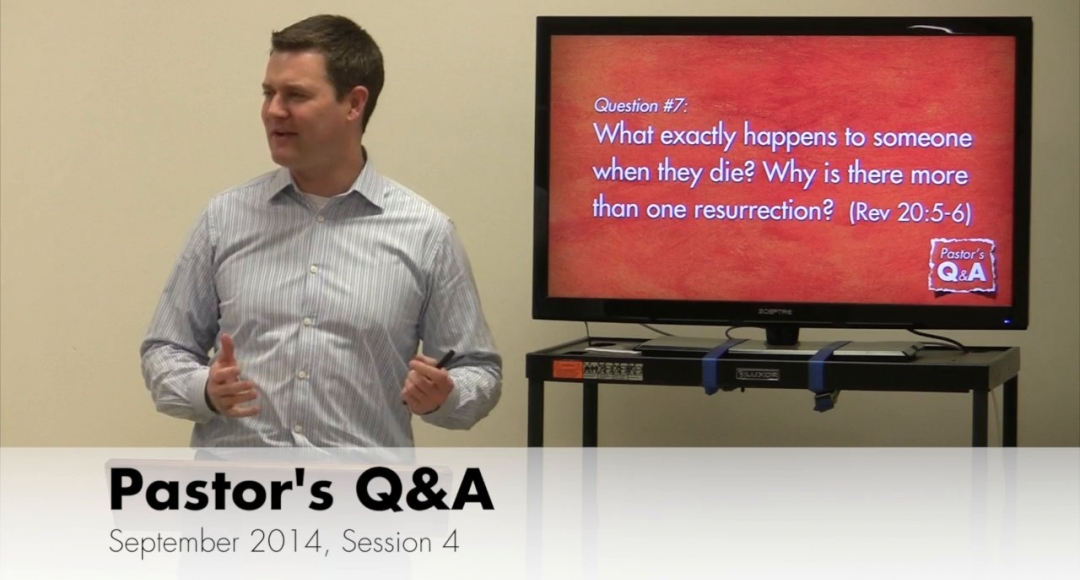 Pastor's Q&A - September 2014, Session 4