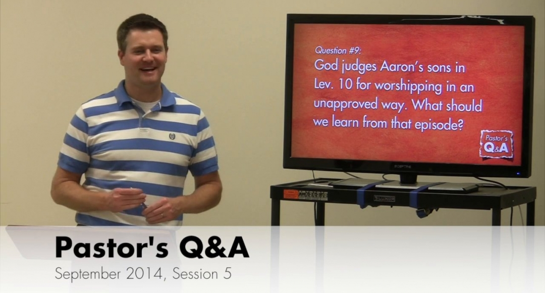 Pastor's Q&A - September 2014, Session 5