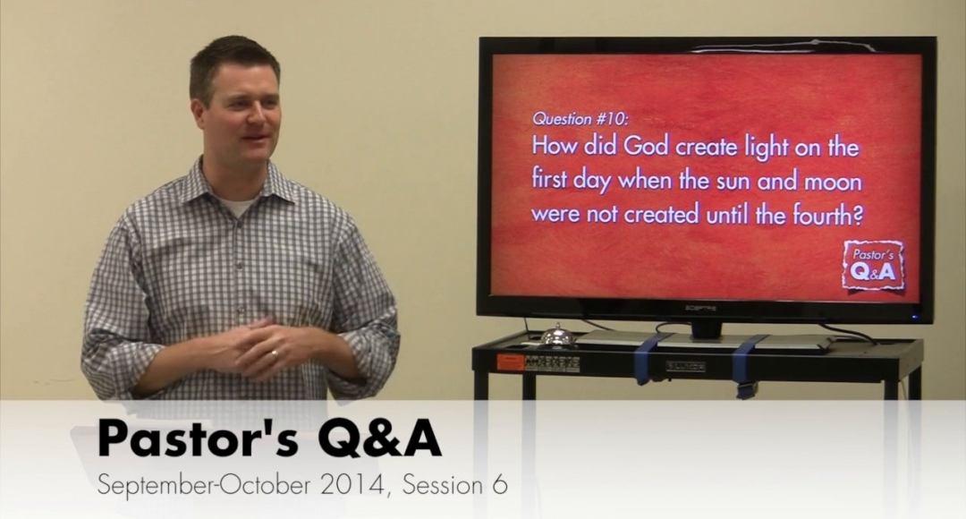 Pastor's Q&A - September 2014, Session 6