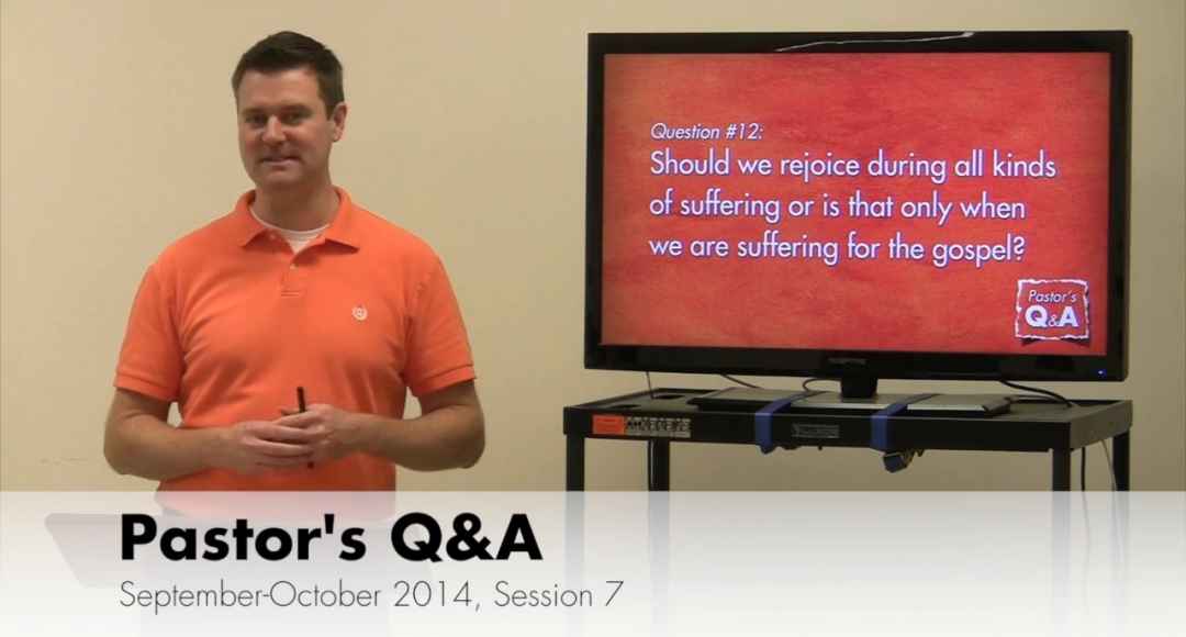 Pastor's Q&A - September 2014, Session 7