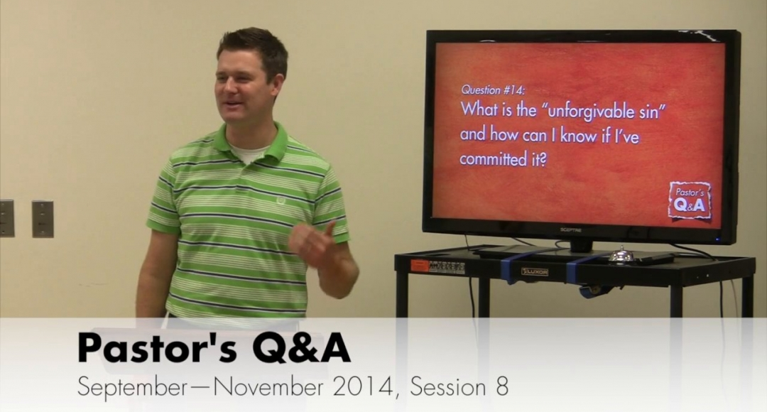 Pastor's Q&A - September 2014, Session 8