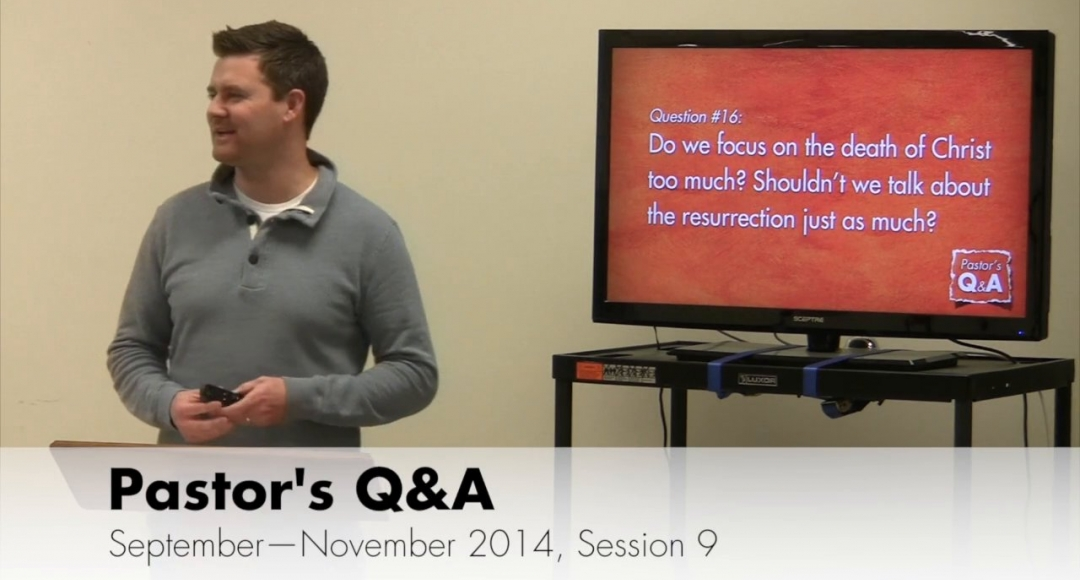 Pastor's Q&A - September 2014, Session 9