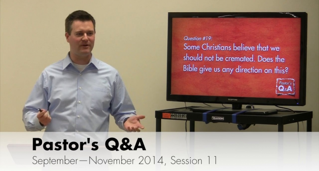 Pastor's Q&A - September 2014, Session 11