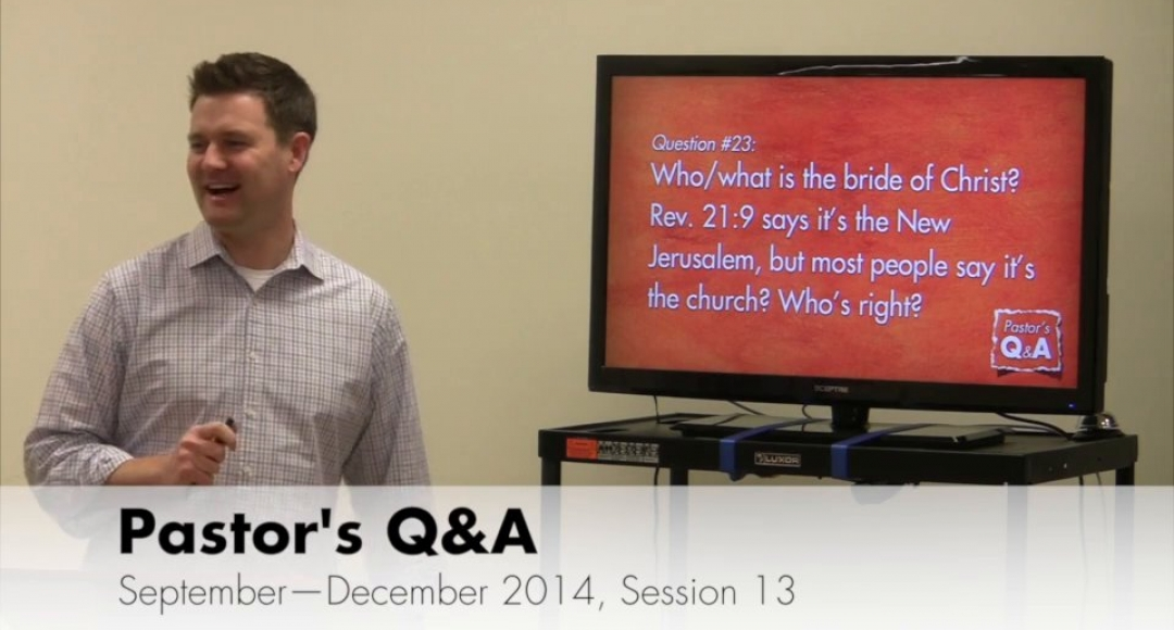Pastor's Q&A - September 2014, Session 13