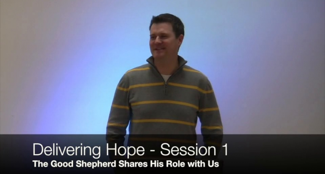 1-7-15 Delivering Hope: Practical Ministry Training, Session 1