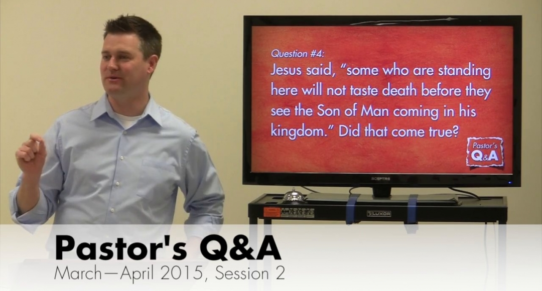 Pastor's Q&A - March-April 2015, Session 2