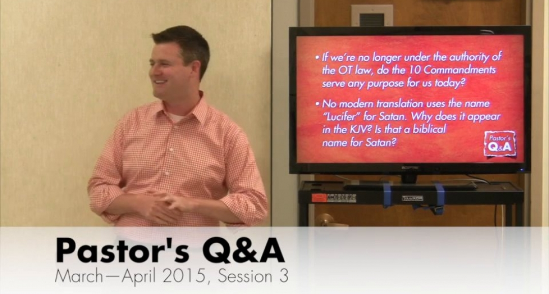 Pastor's Q&A - March-April 2015, Session 3