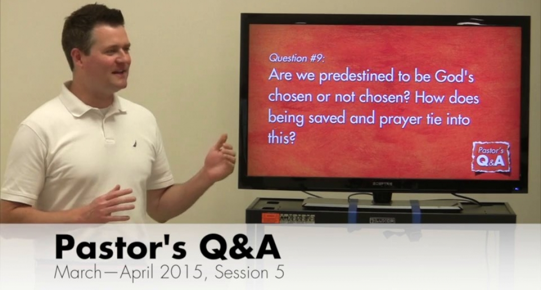 Pastor's Q&A - March-April 2015, Session 5