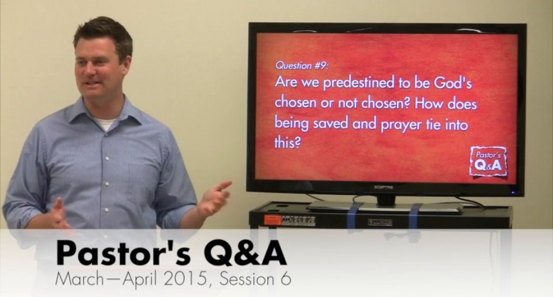 Pastor's Q&A - March-April 2015, Session 6