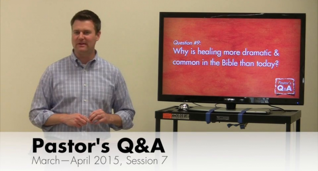 Pastor's Q&A - March-April 2015, Session 7