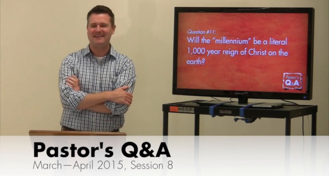 Pastor's Q&A - March-April 2015, Session 8