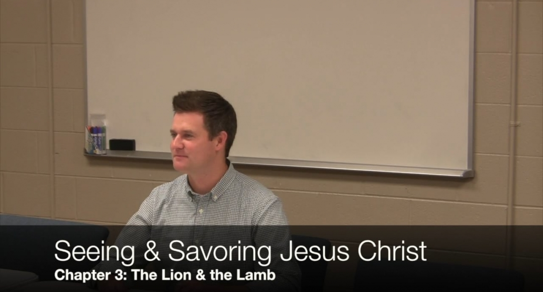 Seeing & Savoring Jesus Christ: Chapter 3