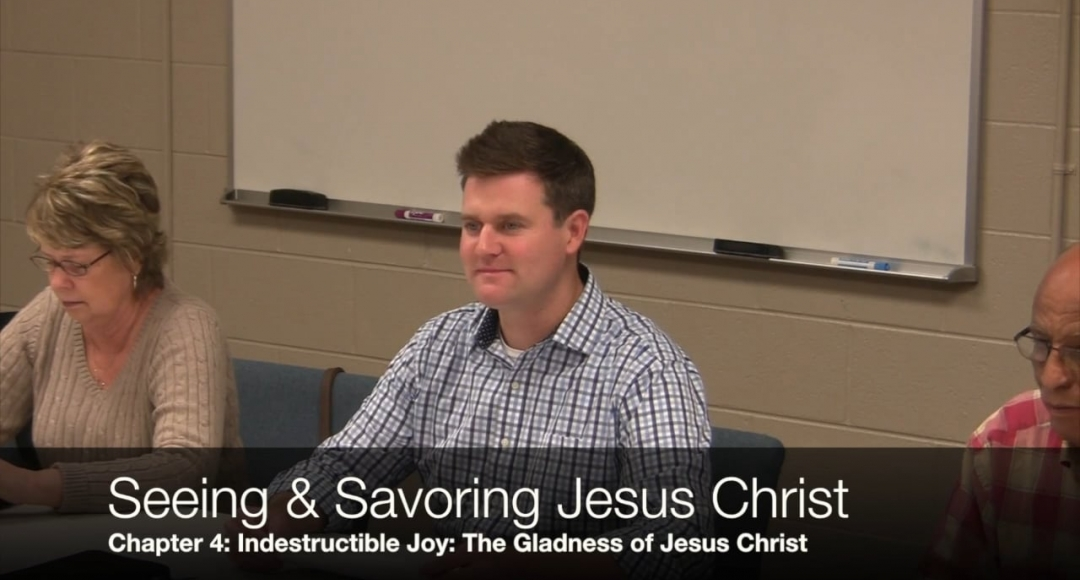 Seeing & Savoring Jesus Christ: Chapter 4 (Part 1)