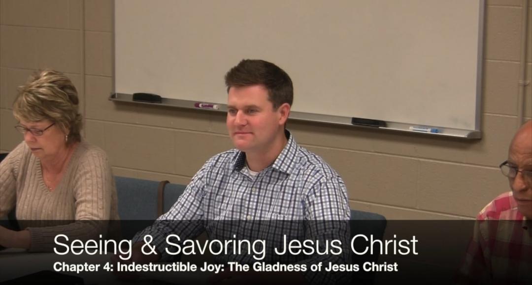 Seeing & Savoring Jesus Christ: Chapter 4 (Part 1)