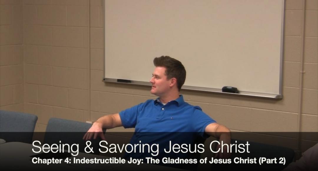 Seeing & Savoring Jesus Christ: Chapter 4 (Part 2)