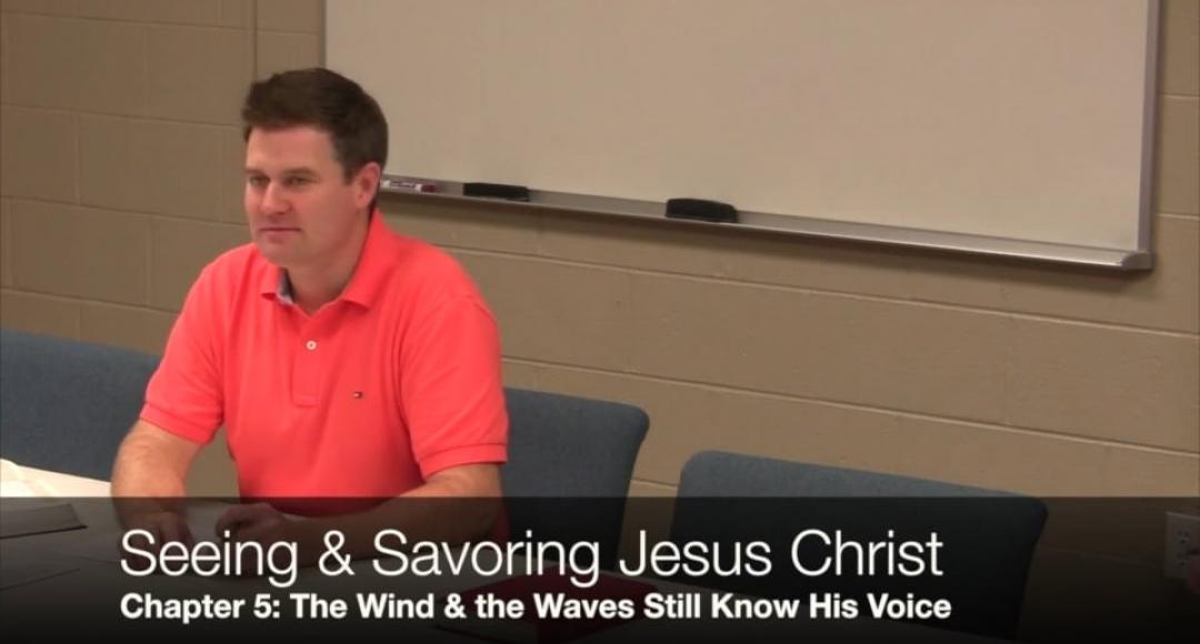 Seeing & Savoring Jesus Christ: Chapter 5