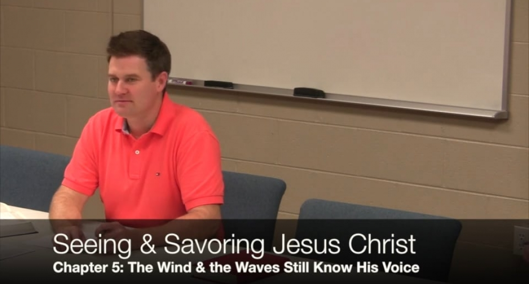 Seeing & Savoring Jesus Christ: Chapter 5