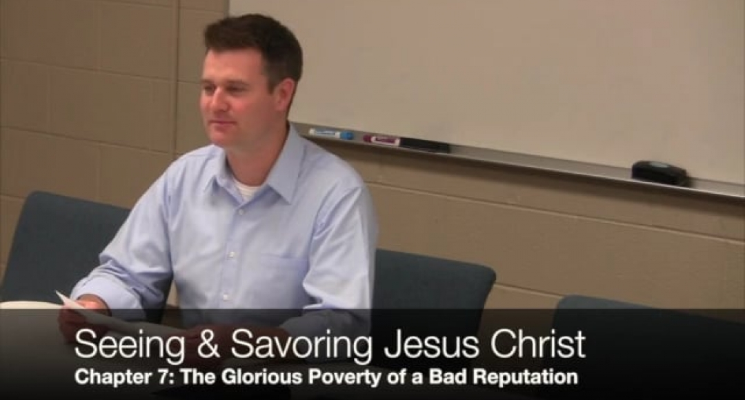 Seeing & Savoring Jesus Christ: Chapter 7