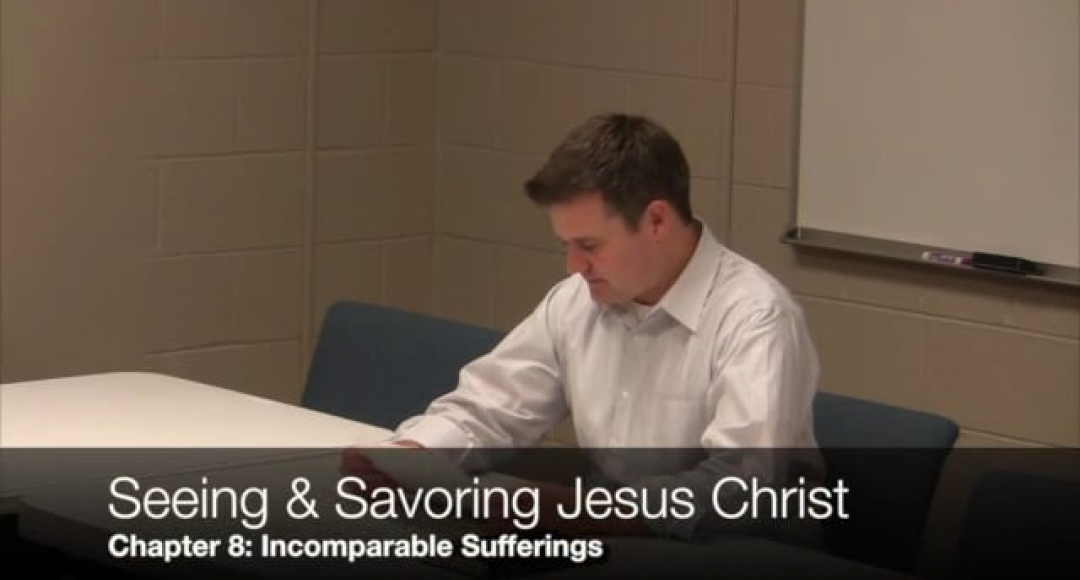 Seeing & Savoring Jesus Christ: Chapter 8