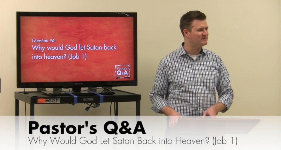 Q&A: Why Would God Let Satan Back into Heaven?