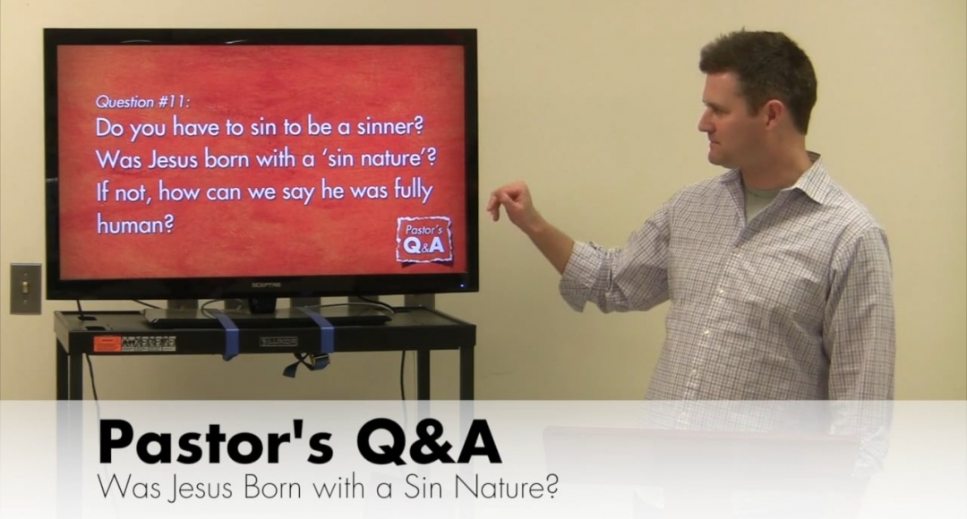 Q&A: Was Jesus Born with a Sin Nature?