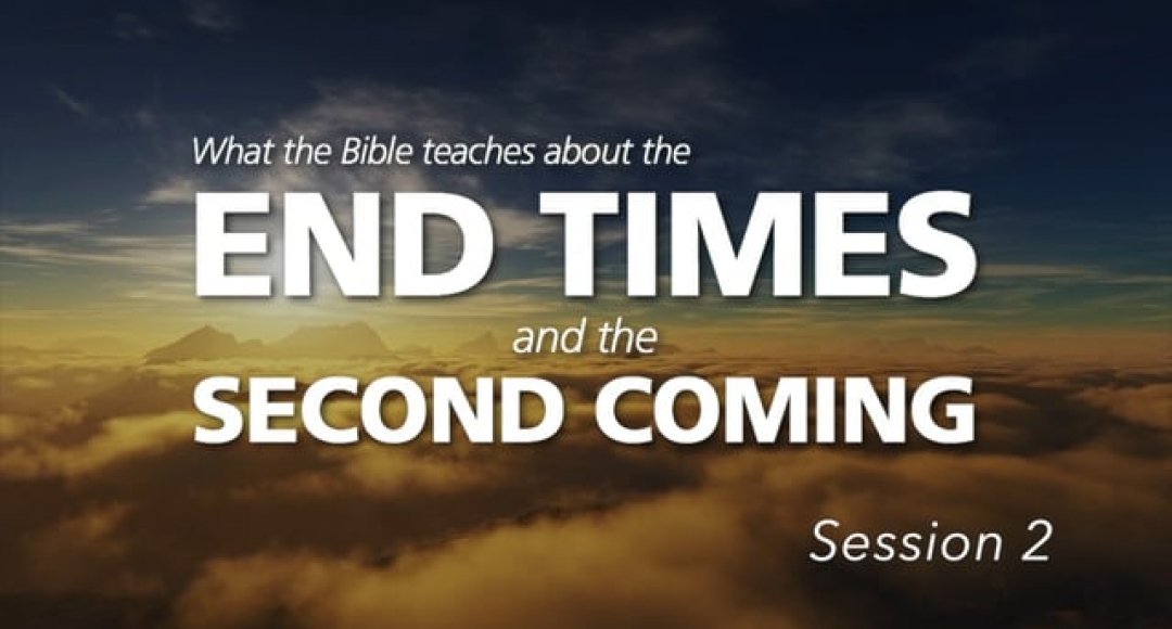 End Times & Second Coming - Session 2