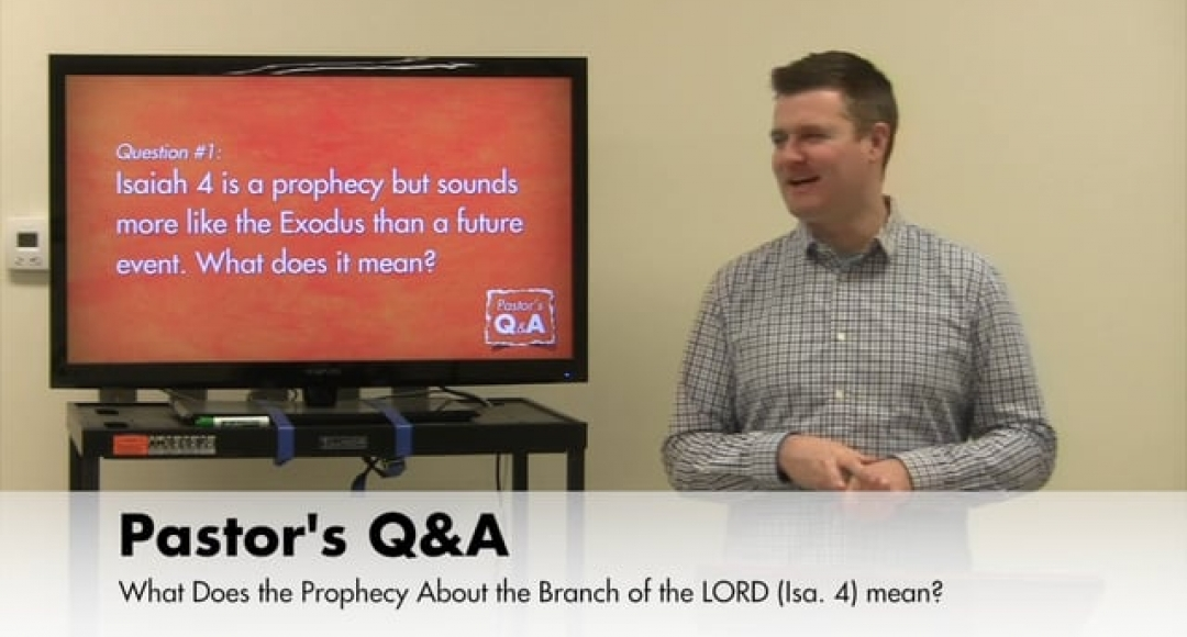 Q&A: What Is the Branch of the LORD in Isaiah 4?