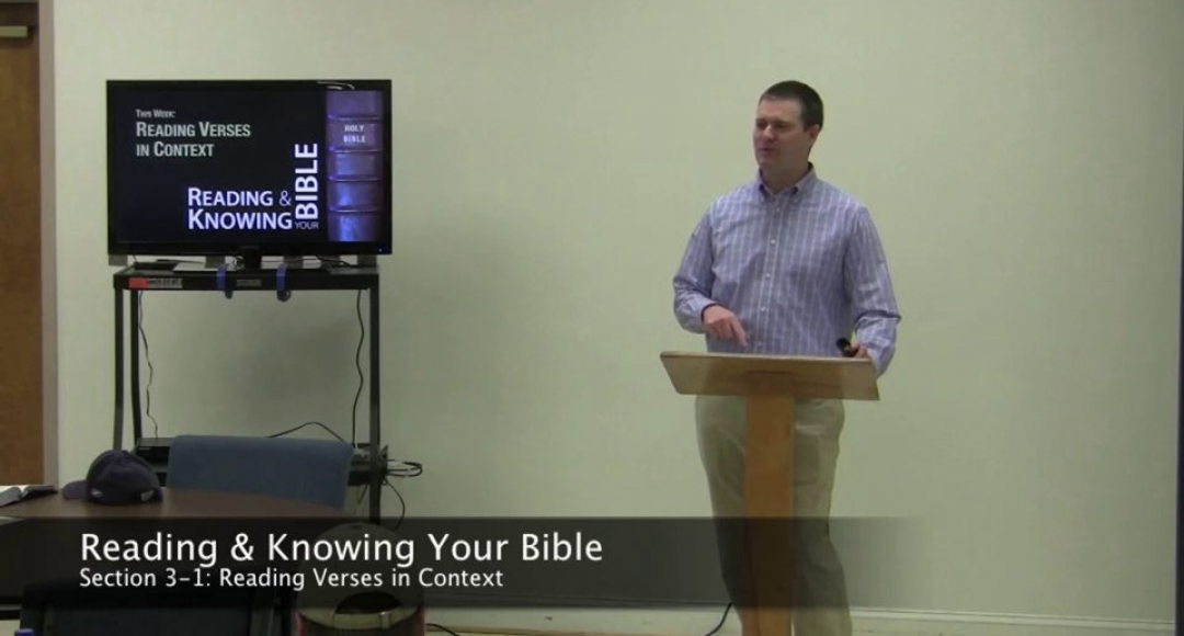 Reading & Knowing Your Bible, Section 3-1: Reading Verses in Context