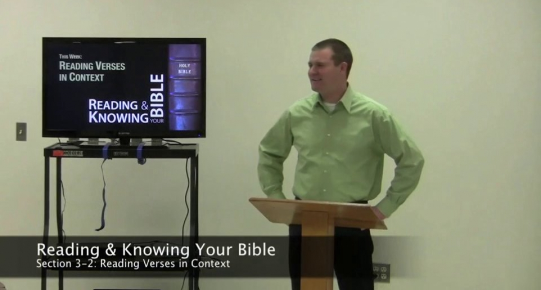 Reading & Knowing Your Bible, Section 3-2: Reading Verses in Context