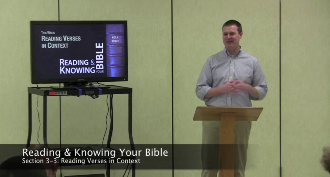 Reading & Knowing Your Bible, Section 3-3: Reading Verses in Context