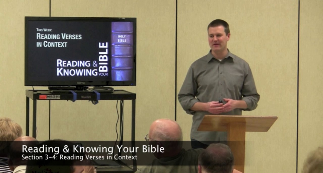 Reading & Knowing Your Bible, Section 3-4: Reading Verses in Context