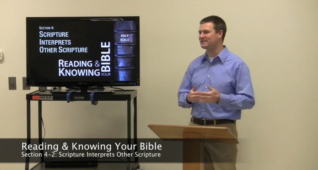Reading & Knowing Your Bible, Section 4-2: Scripture Interprets Other Scripture