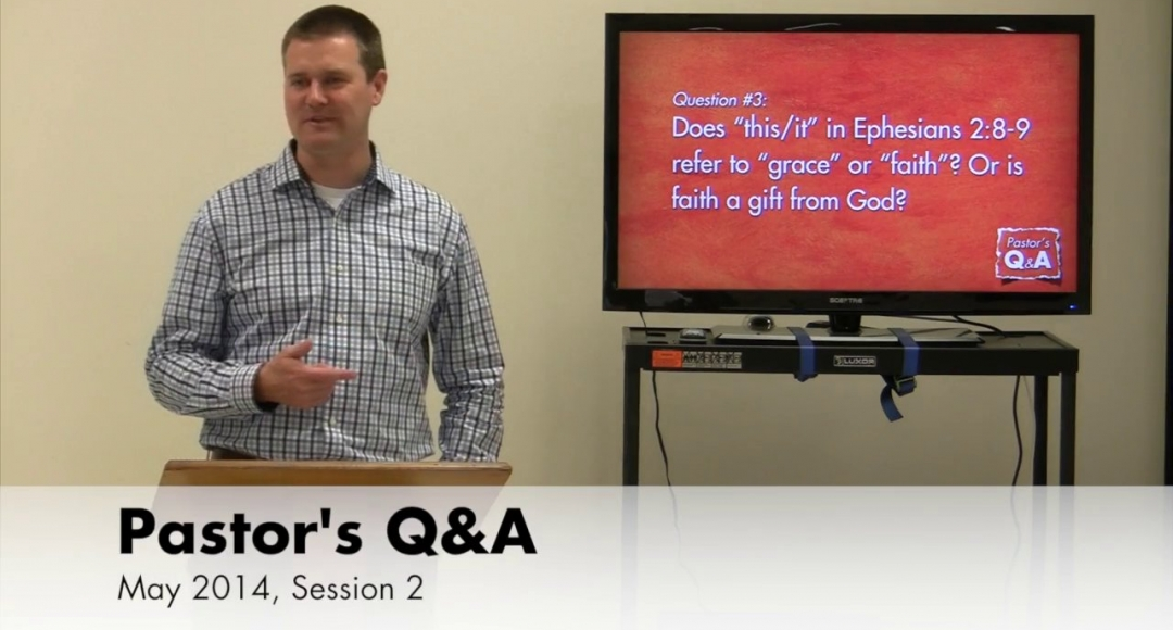 Pastor's Q&A - May 2014, Session 2