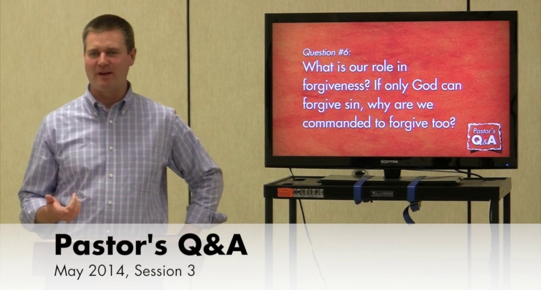 Pastor's Q&A - May 2014, Session 3